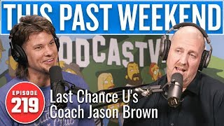 Last Chance U's Coach Jason Brown | This Past Weekend w/ Theo Von #219