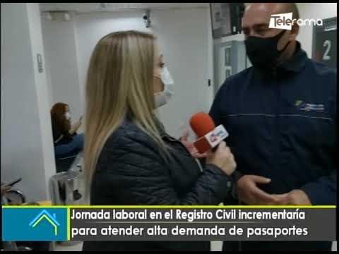 Jornada laboral en el registro civil incrementaría para atender alta demanda de pasaportes