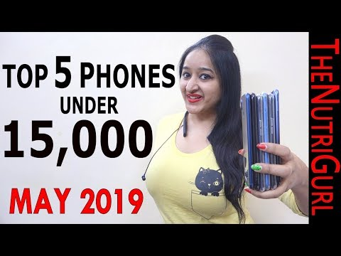 Top 5 Phones Under 15000 In MAY 2019