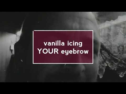 Vanilla icing your eyebrow