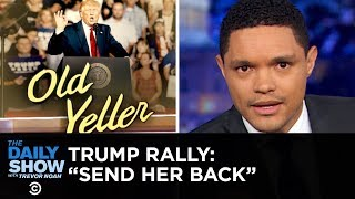"Video Trump Supporters Chant ""Send Her Back"" About Ilhan Omar 