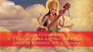 Video Ya Kundendu- Saraswati Shlok by P. Unnikrishnan & Rakshita, Haripriya & Anu(Young Superstars) download in MP3, 3GP, MP4, WEBM, AVI, FLV January 2017