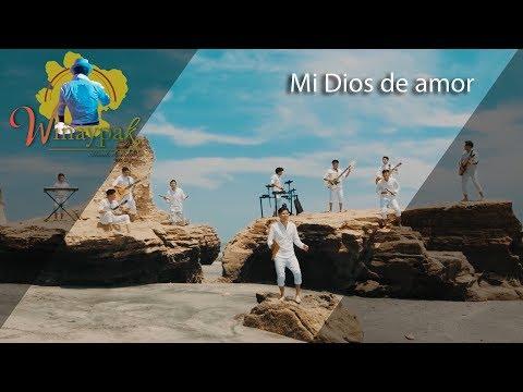 Videos de amor - Wiñaypak - Mi Dios de  Amor ( Video Oficial )