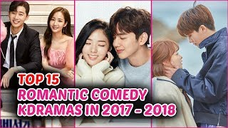 Video Top 15 Romantic Comedy Korean Dramas in 2017 - 2018 (So Far) MP3, 3GP, MP4, WEBM, AVI, FLV Oktober 2018