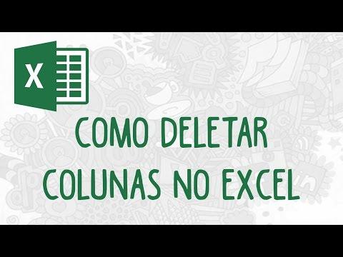 Saiba Como Apagar Colunas no Excel