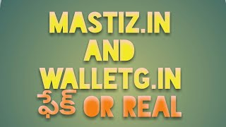 mastiz.in and walletG.in, Advertising or video adds promotional website for earning easy money