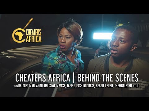 Cheaters Africa (Episode 18) | Behind the Scenes
