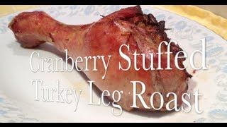 Cranberry Stuffed Turkey Leg Roast Video Recipe Cheekyricho