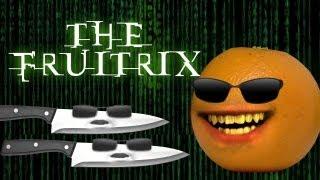 Annoying Orange - The Fruitrix