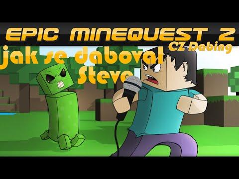 [Epic Minequest 2] – Jak se daboval Steve