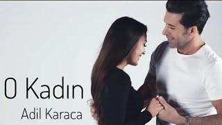 Adil Karaca - O Kadın (Official Music Video 2020)