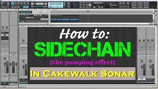 Video How To: Sidechain (the pumping effect) In Cakewalk Sonar MP3, 3GP, MP4, WEBM, AVI, FLV Desember 2018