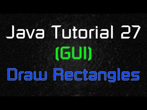 Java Tutorial 27 (GUI) – Draw Rectangles