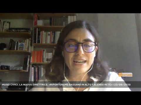 MUSEI CIVICI, LA NUOVA DIRETTRICE: «RIPORTEREMO BASSANO IN ALTO FACENDO RETE»   23/09/2020