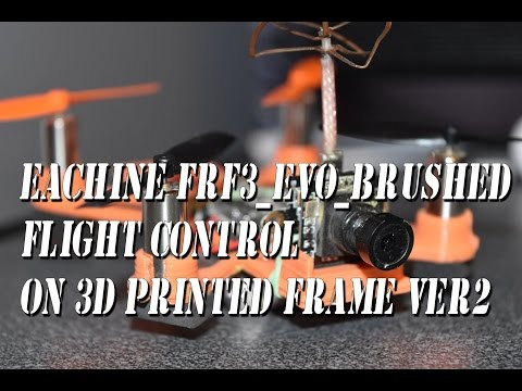 Eachine FRF3_EVO_BRUSHED Flight Control on 3D Printed Frame Ver2