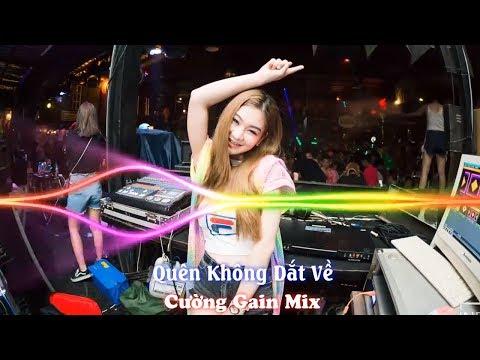 Nonstop VinaHouse 2018 - Quên Không Dắt Về - Cường Gain Mix [Ánh Còi Team]