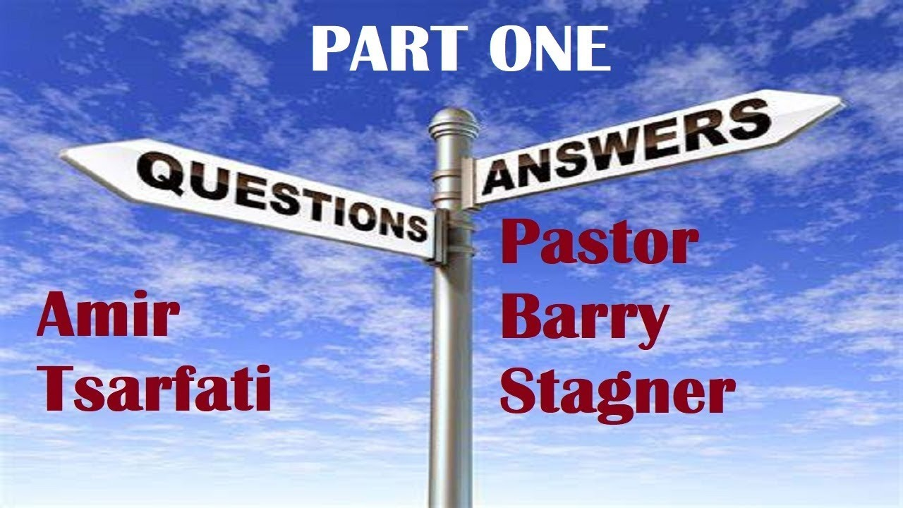 QUESTION TIME WITH AMIR TSARFATI & PASTOR BARRY STAGNER, PART ONE