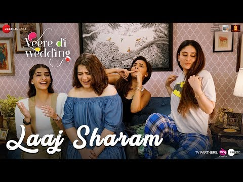 Laaj Sharam - Veere Di Wedding | Kareena, Sonam, S