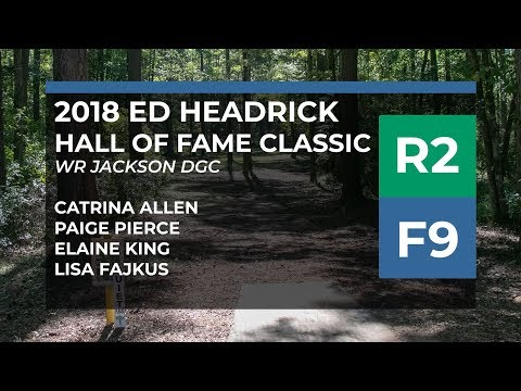 2018 Hall Of Fame Classic • R2•F9 • Cat Allen • Paige Pierce • Elaine King • Lisa Fajkus