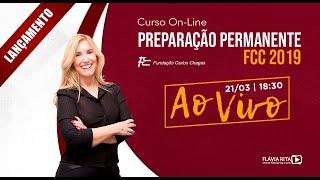 [AULA GRATUITA] - Lançamento Preparação Permanente FCC/2019 - Flávia Rita.