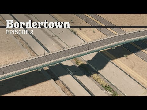 Cities Skylines: Concrete River - Bordertown - EP2 -