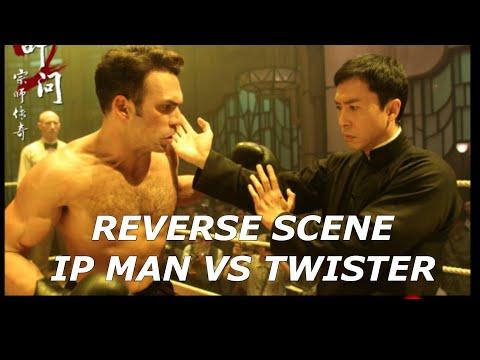 IP MAN VS TWISTER (REVERSE FIGHT SCENE)