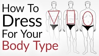 How To Dress For Your Body Type  | Look AWESOME No Matter Your Shape full download video download mp3 download music download