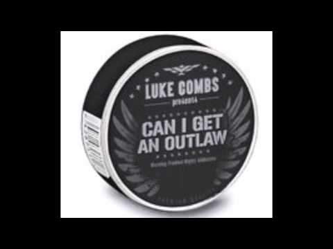 Luke Combs /  Can I Get An Outlaw