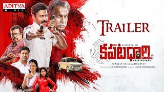 Kapatadhaari Telugu Movie Trailer | Sumanth | Nandita Swetha | Simon K King