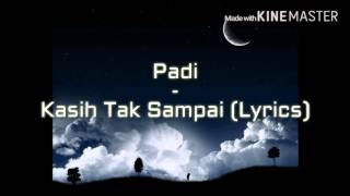 Video Padi - Kasih Tak Sampai Lyrics (MadewithKINEMASTER) MP3, 3GP, MP4, WEBM, AVI, FLV Juli 2018