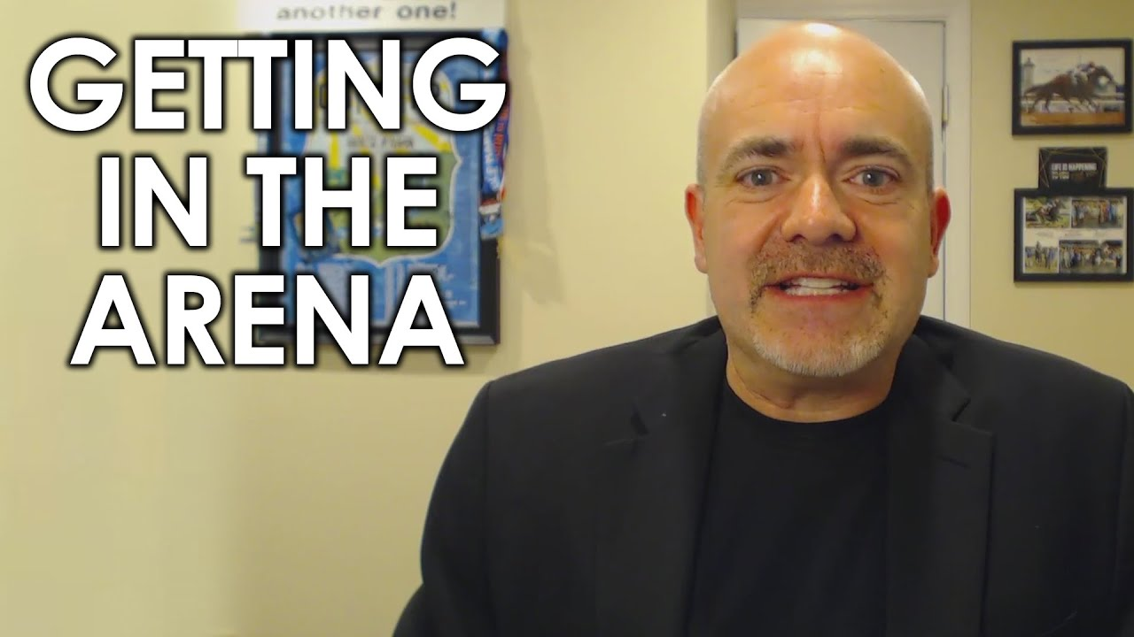 Don't Stand on the Sidelines in Life—Get in the Arena