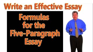 The Five-Paragraph Essay: Three Formulas For Writing The Basic Academic Essay
