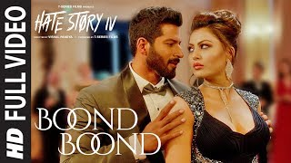 Video Boond Boond Full Video | Hate Story IV | Urvashi Rautela | Vivan B | Arko | Jubin N | Neeti Mohan download in MP3, 3GP, MP4, WEBM, AVI, FLV January 2017