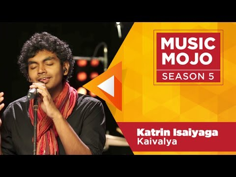 Video Katrin Isaiyaga - Kaivalya - Music Mojo Season 5 - KappaTV download in MP3, 3GP, MP4, WEBM, AVI, FLV January 2017