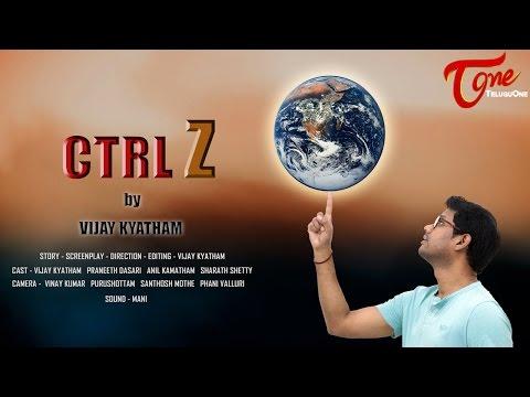 Ctrl Z | New Telugu Short Film
