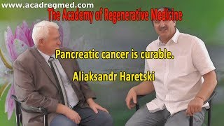 Pancreatic Cancer is Curable. Aliaksandr Haretski.