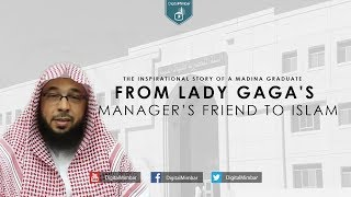 From Lady Gaga's Manager's Friend to Islam | The Inspirational story of a Madina Graduate