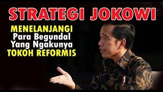 Video MANTAP...Strategi Jokowi Menelanjangi Para Begundal Yang Ngakunya Tokoh Reformis MP3, 3GP, MP4, WEBM, AVI, FLV Oktober 2017