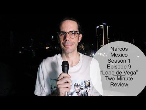 "Narcos Mexico Season 1 Episode 9 ""Lope de Vega"" Two Minute Review"