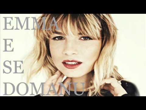 , title : 'Emma E Se Domani'