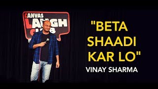 Beta Shaadi Kar Lo |  Stand up comedy by Vinay Sharma