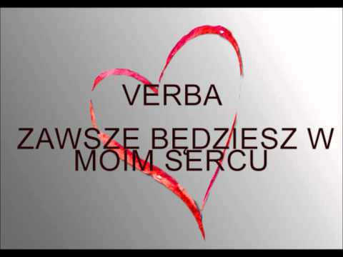 Tekst piosenki Verba - Zawsze będziesz w moim sercu po polsku