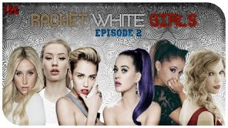 """Ratchet White Girls""  (Parody) 