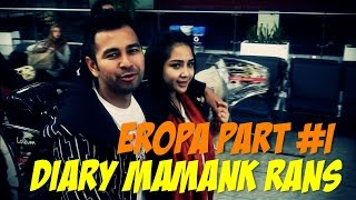 "Video Diary Mamank Rans - ""EROPA - PART#1"" MP3, 3GP, MP4, WEBM, AVI, FLV September 2018"