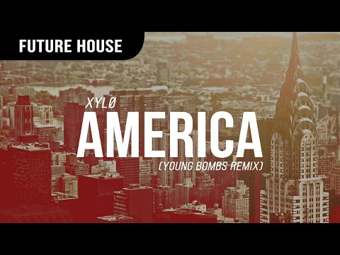 XYLØ - America (Young Bombs Remix)
