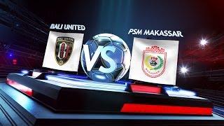Video Grup B: Bali United vs PSM Makasar 0-0* (4-1) - Match Highlights MP3, 3GP, MP4, WEBM, AVI, FLV Oktober 2017