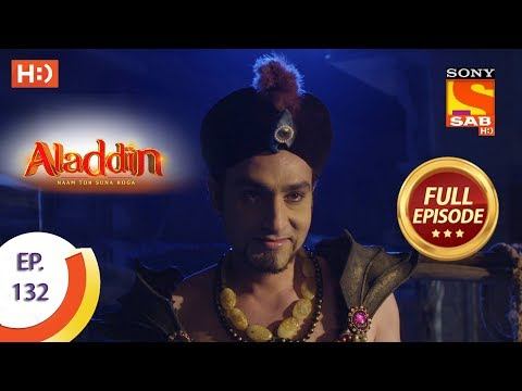 Aladdin - Ep 132 - Full Episode - 15th February, 2019