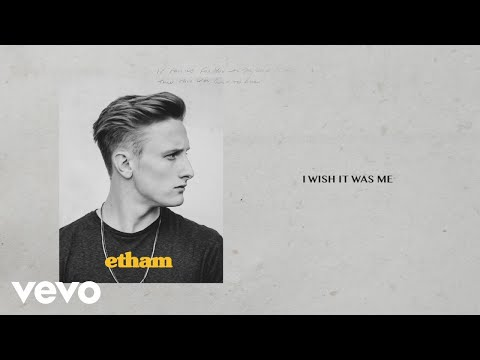 Etham - I Wish It Was Me- (Stripped/Lyric Video) - Thời lượng: 3:34.