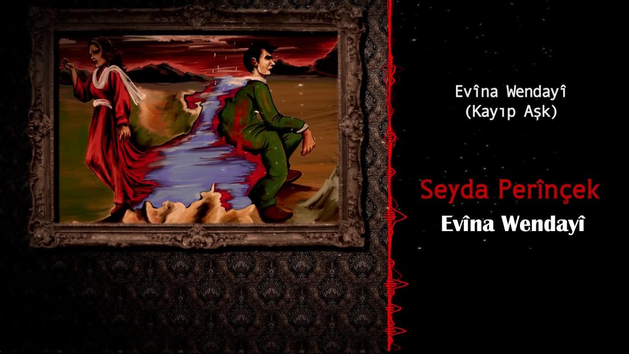Seyda Perinçek – Evina Wendayi Sözleri