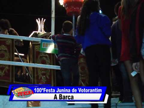 100ª Festa Junina de Votorantim - A Barca